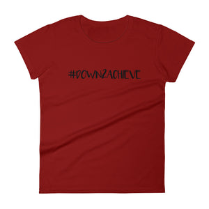 Down2 Achieve - Women's T-shirt