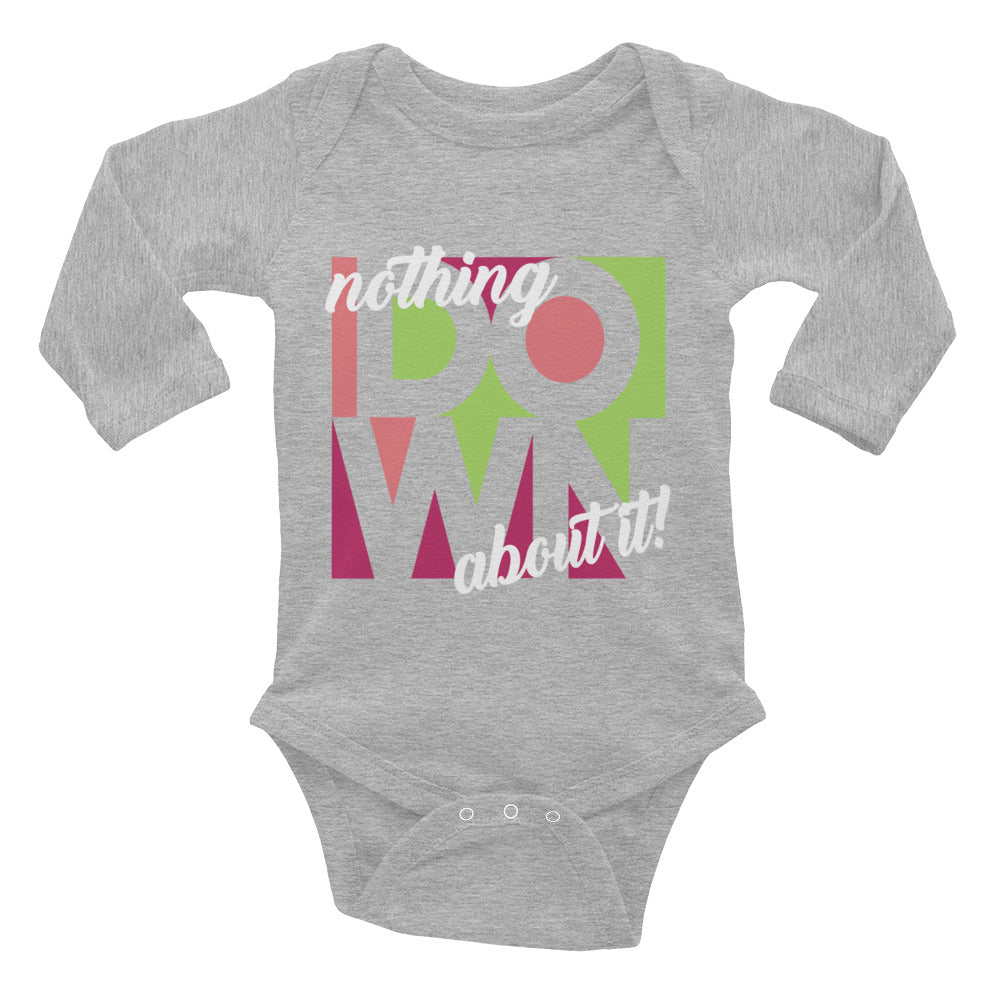 Nothing Down About It - Long Sleeve Onesie