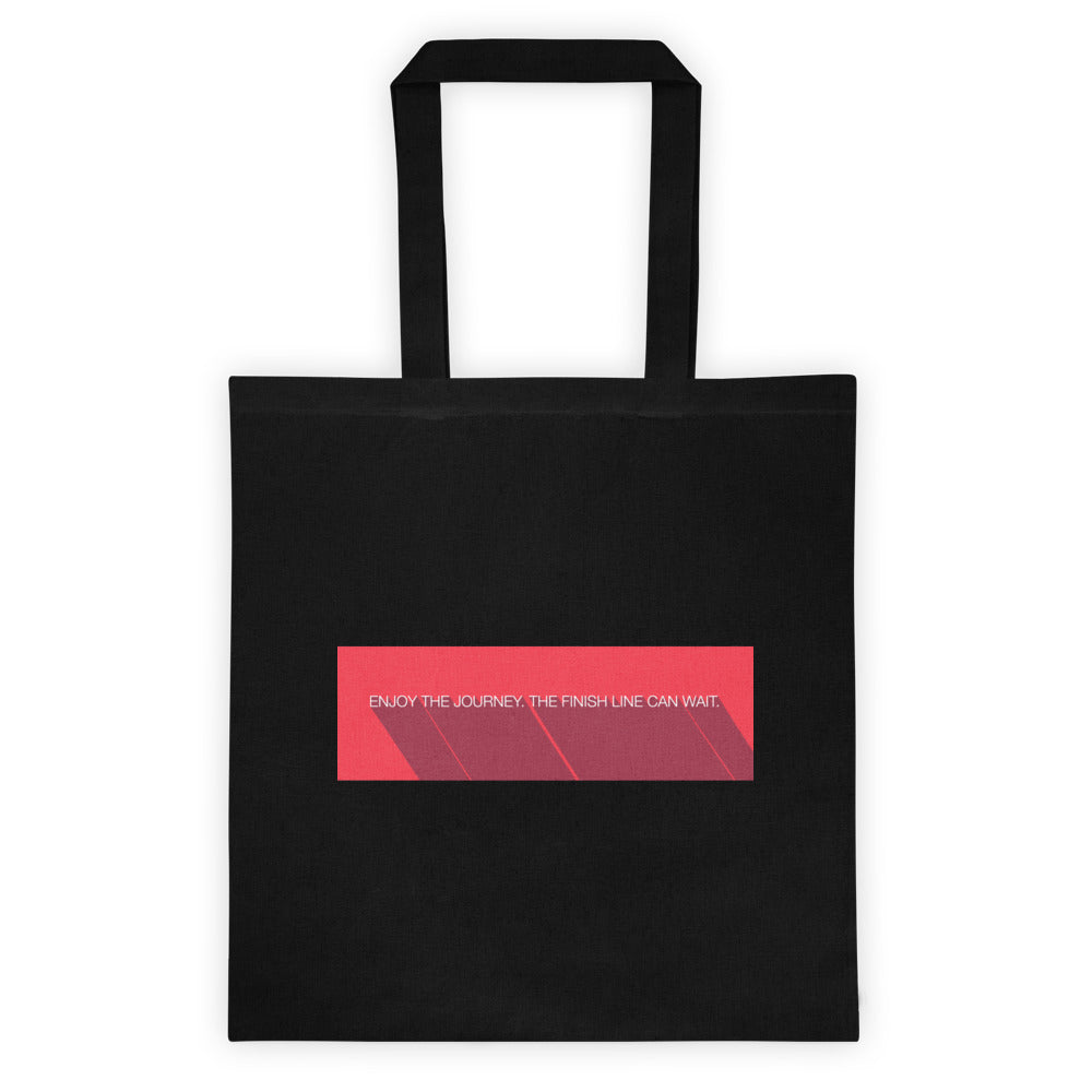 Enjoy The Journey. The finish line can wait. - Tote bag