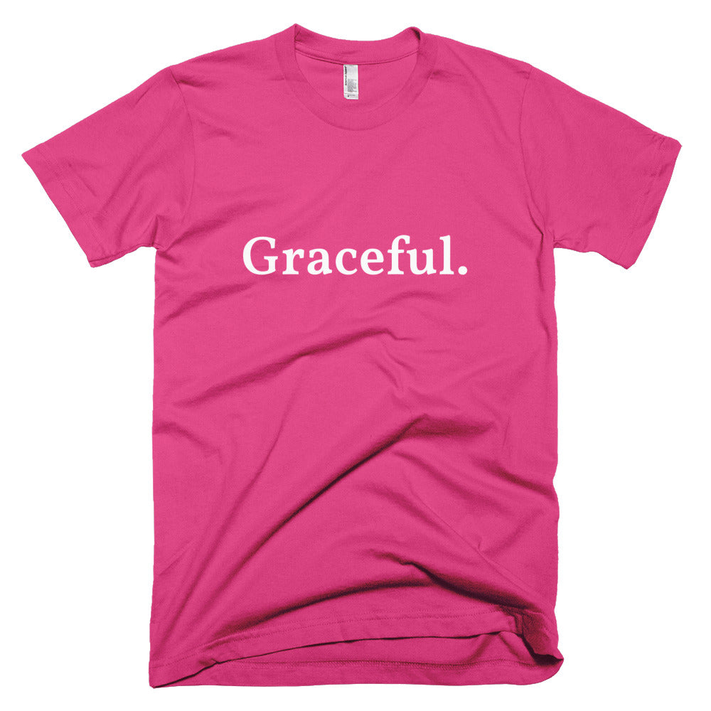 Graceful. - Unisex T-Shirt