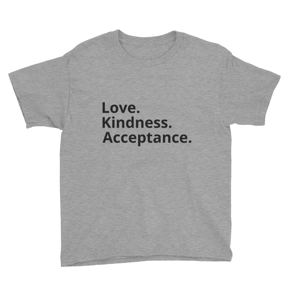 Love. Kindness. Acceptance. Youth T-Shirt