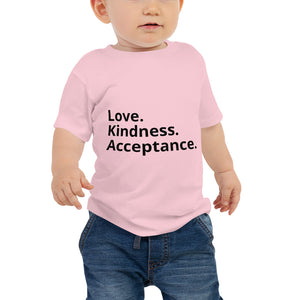Love. Kindness. Acceptance. Baby Tee