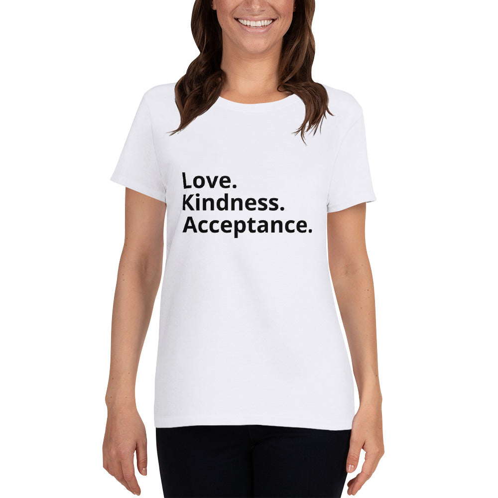Love. Kindness. Acceptance. Women's t-shirt