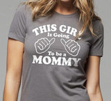 'This girl is going to be a mommy' Letter Print Women tshirt Casual Cotton Funny