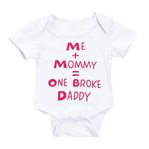 Me + Mommy = One Broke Daddy Onesie