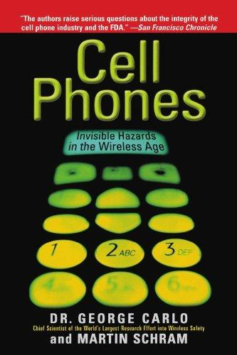Cell Phones- Invisible Hazards in the Wireless Age Dr. George Carlo Tech Wellness