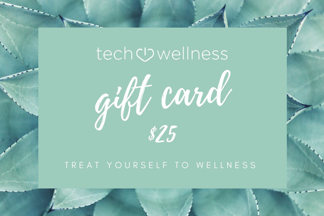 Tech Wellness Gift Card Gift Card Tech Wellness $25.00 Gift Card