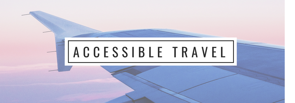 Accessible Travel Ideas