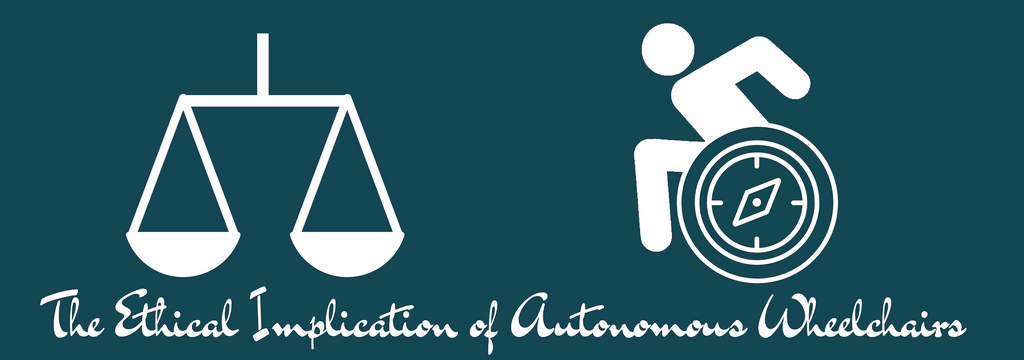 The Ethical Implications of Autonomous Wheelchairs