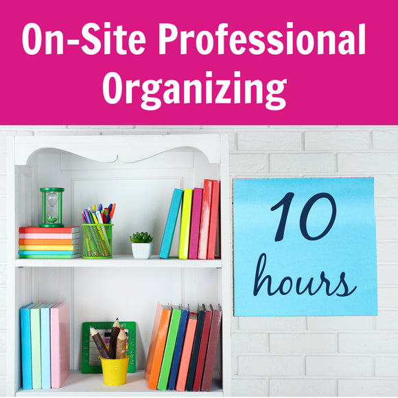 10 Hours On-Site Professional Organizing