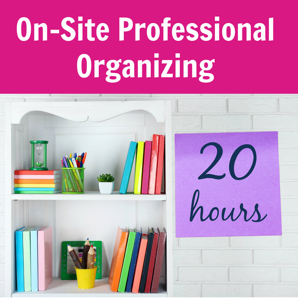 20 Hours On-Site Professional Organizing