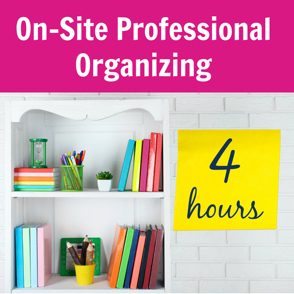 4 Hours On-Site Professional Organizing