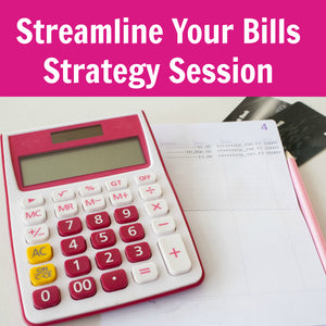 Streamline Your Bills Strategy Session
