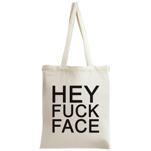 Hey Fuck Face Slogan Tote Bag - Alternative Fashion