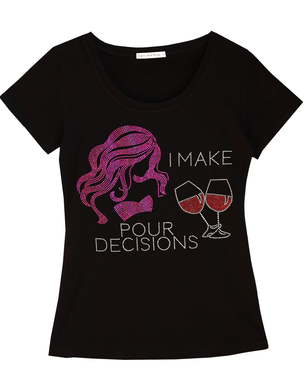 I Make Pour Decisions Fun Women T-shirt with Rhinestones For Wine Lovers
