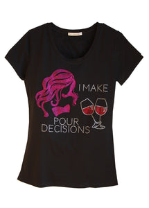 """I Make Pour Decisions"" fun t-shirt embellished with rhinestones"