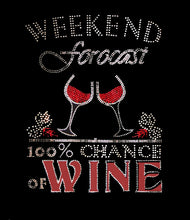 Weekend Forecast 100% Chance of Wine Fun Women T-shirt with Rhinestones For Wine Lovers