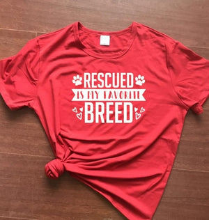 Rescued Is My favorite Breed Tee