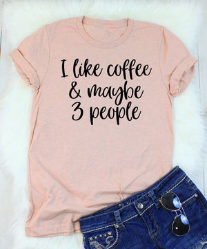 I like coffee and maybe 3 people T-Shirt