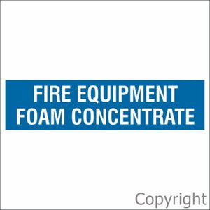 Fire Equipment Foam Concentrate Sign Blue