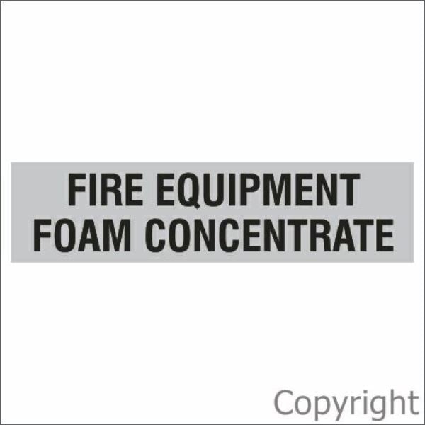 Fire Equipment Foam Concentrate Sign Silver