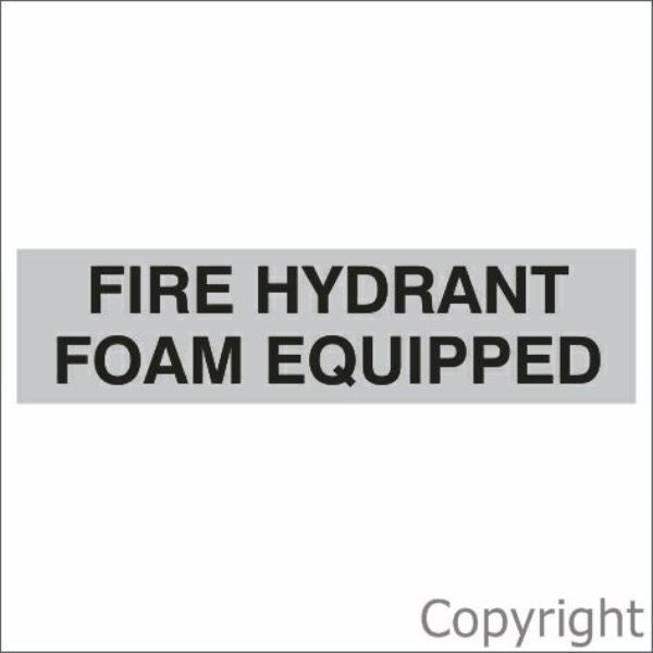 Fire Hydrant Foam Equipped Sign Silver