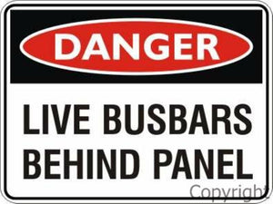 Danger Live Busbars Behind Panel Sign
