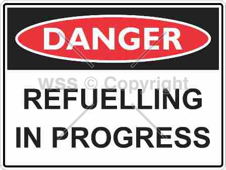 Danger Refuelling In Progress Sign