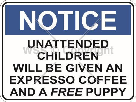 Unattended Children etc. Sign