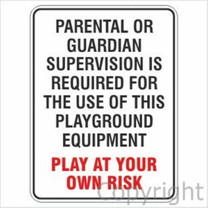 Parental Or Guardian Supervision Is Required etc. Sign