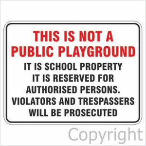 This Is Not A Public Playground etc. Sign