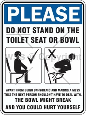 Please Do Not Stand On The Toilet Seat or Bowl Sign