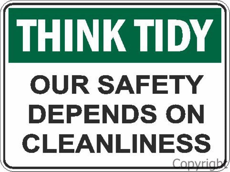 Think Tidy Our Safety Depends etc. Sign