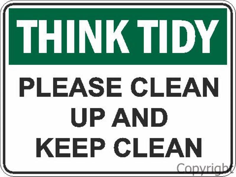 Think Tidy Please Clean Up etc. Sign