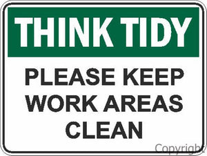 Think Tidy Please Keep Work Areas Clean Sign