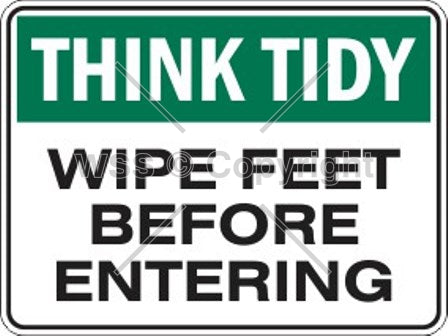 Think Tidy Wipe Feet etc. Sign