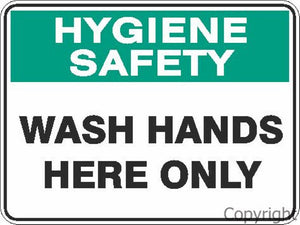 Hygiene Safety Wash Hands Here Only Sign