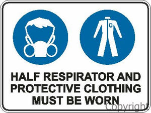 Half Respirator And Protective Clothing etc. Sign