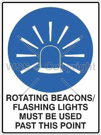 Rotating Beacons/Flashing Lights Must Be Used etc. Sign