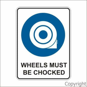 Wheels Must Be Chocked Sign W/ Picture