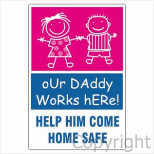 Our Daddy Works Here etc. Sign