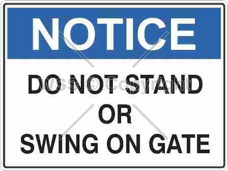 Notice Do Not Stand Or Swing etc. Sign