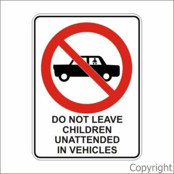 Do Not Leave Children etc. Sign W/ Picture
