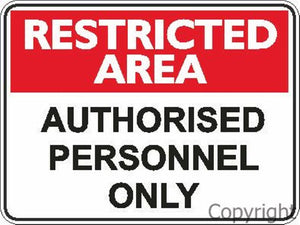 Restricted Area Authorised Personnel Only Sign