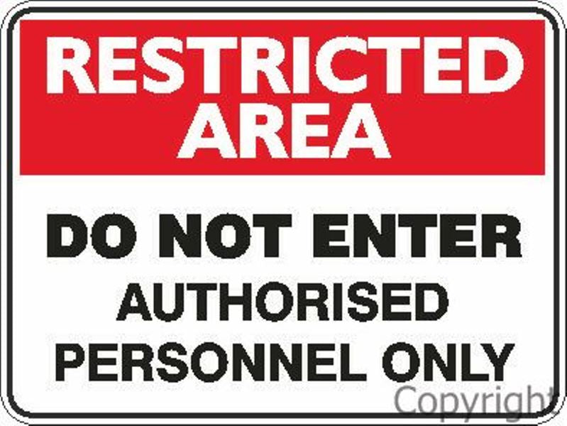 Restricted Area Do Not Enter etc. Sign