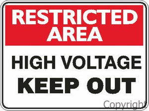 Restricted Area High Voltage Keep Out Sign