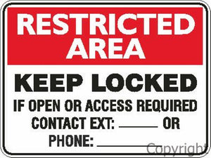 Restricted Area Keep Locked etc. Sign