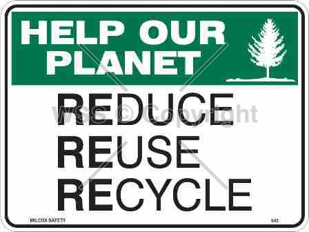 Help Our Planet Reduce Reuse Recycle Sign