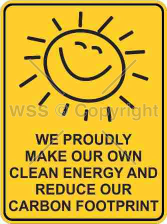 We Proudly Make Our Own Clean Energy etc. Sign