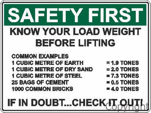 Safety First Know Your Load Weight etc. Sign